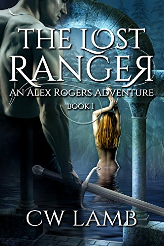 The Lost Ranger: An Alex Rogers Adventure cover