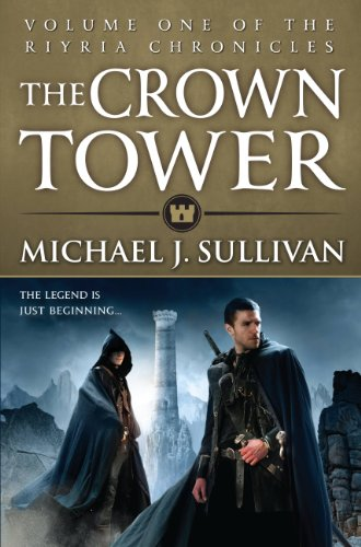 The Crown Tower (The Riyria Chronicles 1) by [Sullivan, Michael J.]
