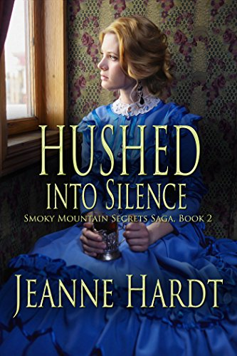 Hushed into Silence (Smoky Mountain Secrets Saga Book 2) - Cades Cove Smokey Mountains