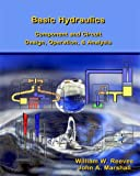 Basic Hydraulics: Component and Circuit Design, Operation, & Analysis