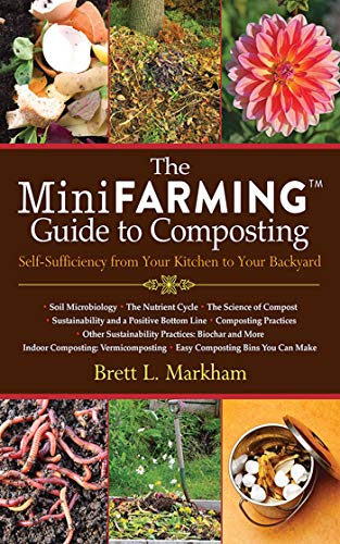 (The Mini Farming Guide to Composting: Self-Sufficiency from Your Kitchen to Your Backyard)