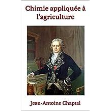 Chimie appliquée à l'agriculture: Tome 1 et 2 (French Edition)