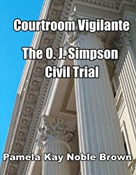 Courtroom Vigilante - O.J. Simpson's Civil Trial