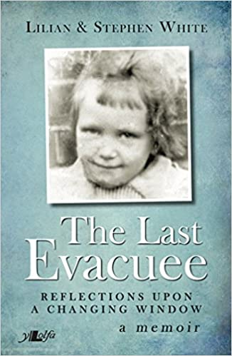 The Last Evacuee: Reflections Upon a Changing Window - a Memoir