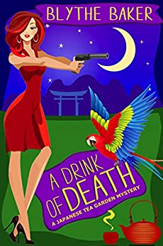A Drink of Death (Japanese Tea Garden Mysteries Book 2) by [Baker, Blythe]