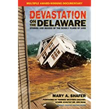Devestation on the Delaware: Stories and Images of the Deadly Flood of 1955