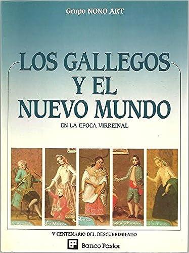 LOS GALLEGOS Y EL NUEVO MUNDO EN LA ÉPOCA VIRREINAL: Amazon.es ...