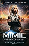 Mimic Changes the World (Space Shifter Chronicles Book 7)
