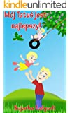 Children's book in Polish: My Daddy is the best: Polish Kids book. (Polish Edition) Children's Polish book (Bilingual Edition) English Polish Picture book ... (Bilingual Polish books for children 7)