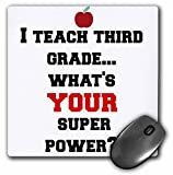 3dRose I Teach Third Grade Whats Your Super Power Mouse Pad (mp_183637_1)