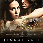 A Bridge Through Time: Book 1 of The Thistle & Hive Series | Jennae Vale