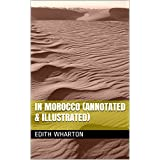 In Morocco (Annotated & Illustrated)