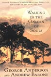 img - for Walking in the Garden of Souls: George Anderson's Advice from the Hereafter for Living in he Here and Now by George Anderson (2002-10-01) book / textbook / text book