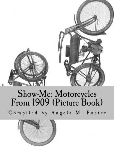 Read Online Show-Me: Motorcycles From 1909 (Picture Book) PDF
