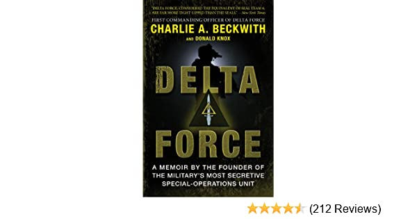 Amazon delta force a memoir by the founder of the us amazon delta force a memoir by the founder of the us militarys most secretive special operations unit ebook charlie a beckwith donald knox fandeluxe Images