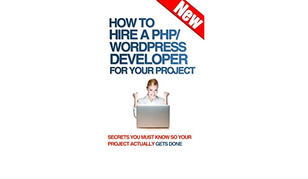 How to Hire a Wordpress/PHP Developer For Your Project ...