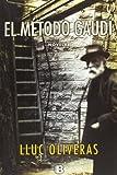 El Metodo Gaudi, Lluc Oliveras, 846665304X