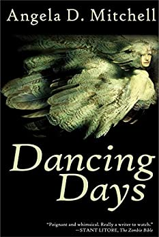 Dancing Days by [Mitchell, Angela D.]