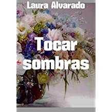 Tocar sombras.  (Spanish Edition)
