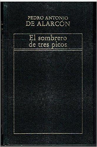 El Sombrero de Tres Picos Historia de la Literatura Española: Amazon.es: Pedro Antonio de Alarcón: Libros