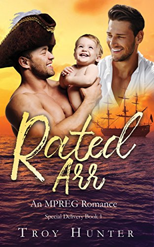 Rated Arr: An MPREG Romance (Special Delivery Book 1)