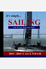 It's Simply...SAILING: Our Voyage Inspiring Youth: 2013-2014 Calendar Calendar