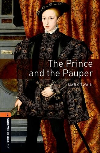 Oxford Bookworms Library: Level 2:: The Prince and the Pauperの詳細を見る