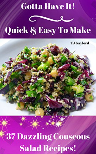 Couscous Salad - Gotta Have It Quick & Easy To Make 37 Dazzling Couscous Salad Recipes!