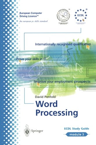 ECDL Module 3: Word Processing: ECDL _ the European PC standard (European Computer Driving Licence) ()