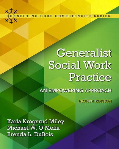 Generalist Social Work Practice: An Empowering Approach with Enhanced Pearson eText -- Access Card Package (8th Edition) (Connecting Core Competencies)