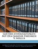 Goethes Unterhaltungen Mit Dem Kanzler Friedrich V. Müller, Silas White and Friedrich Von Müller, 1144434742