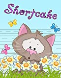 img - for Shortcake: Primary Writing Tablet for Kids Learning to Write, Personalized Book with Child's Name for Girls and Boys, 65 Sheets of Practice Paper, 1