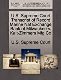 U. S. Supreme Court Transcript of Record Marine Nat Exchange Bank of Milwaukee V. Kalt-Zimmers Mfg Co, , 1270070649