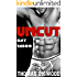UNCUT (A Gay Taboo Steamy Romance)