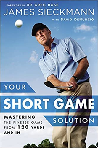 Your Short Game Solution: Mastering the Finesse Game from