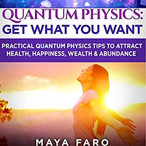 Quantum Physics: Get What You Want Audiobook