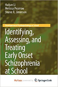 Book Identifying, Assessing, and Treating Early Onset Schizophrenia at School