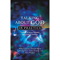 Talking about God in Practice: Theological Action Research and Practical Theology (English Edition)