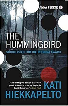 Book The Hummingbird (Anna Fekete) by Kati Hiekkapelto (2014-12-23)