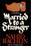 Married to a Stranger, Rachlin, 0525241957