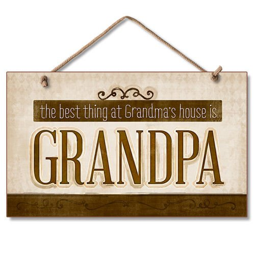 Highland Graphics Decorative Wood Sign (The best thing at Grandma's house is Grandpa)