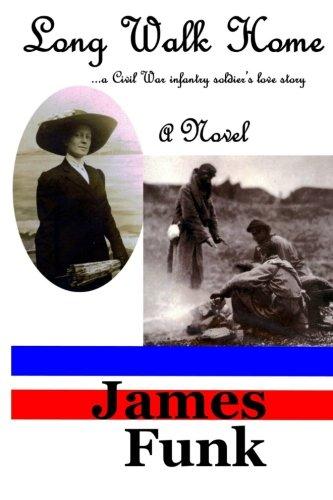 Download Long Walk Home ...a Civil War infantry soldier's love story pdf