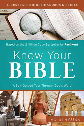 Know Your Bible: A Self-Guided Tour through God's Word (Illustrated Bible Handbook Series)