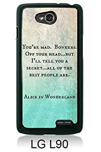 Beautiful And Unique Designed Case For LG L90 With Alice in Wonderland You're Mad Cheshire Cat Book Quote black Phone Case
