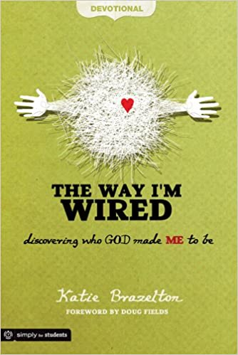 The Way I\'m Wired Devotional: Discovering who GOD made ME to be ...