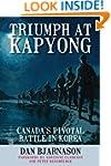 Triumph at Kapyong: Canada's P...