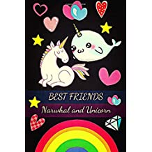 Narwhal and Unicorn Best Friends: Notebook, Journal, Diary and Best Gift for Girls, Boys, Teens, Men & Women (110 Pages, Blank, 6 x 9) (Awesome Notebooks)