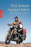 Jupiters Fahrt: Mit dem Motorrad um die Welt