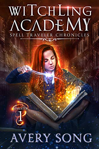 Witchling Academy: Semester One (Spell Traveler Chronicles Book 1) ()
