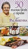 capa de 50 Receitas Fáceis e Rápidas por Palmirinha